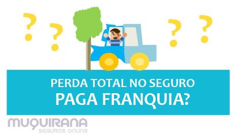 perda-total-tem-que-pagar-franquia-no-seguro-de-automovel-ou-nao-2