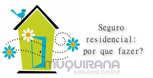 5 motivos de por que fazer seguro residencial