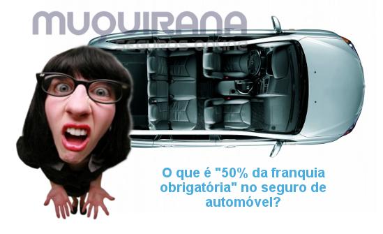 o que é 50 porcento da franquia obrigatória no seguro de automóvel