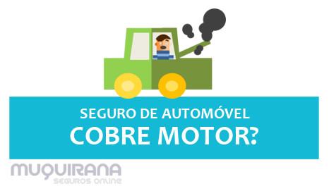 seguro de automóvel não cobre motor