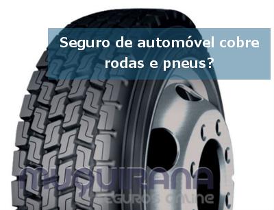 seguro de automóvel cobre rodas e pneus