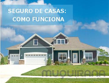 SEGURO DE CASAS - COMO FUNCIONA
