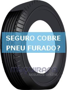 seguro cobre pneu furado ou não cobre
