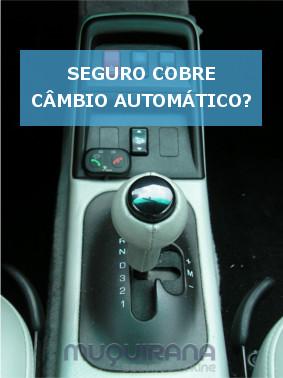 seguro cobre câmbio automático