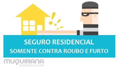 SEGURO RESIDENCIAL SOMENTE CONTRA ROUBO E FURTO