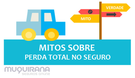 MITOS SOBRE PERDA TOTAL NO SEGURO DE CARRO