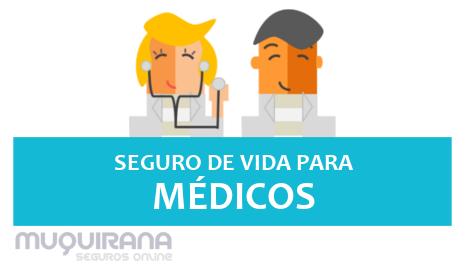 SEGURO DE VIDA PARA MÉDICOS - quais as principais coberturas