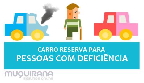 carro reserva no seguro auto para pessoas com deficiência