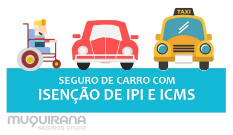 seguro de carro com isenção de ipi e icms