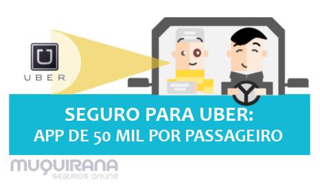 SEGURO PARA UBER - APP DE 50 MIL POR PASSAGEIRO