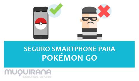 SEGURO SMARTPHONE PARA POKÉMON GO