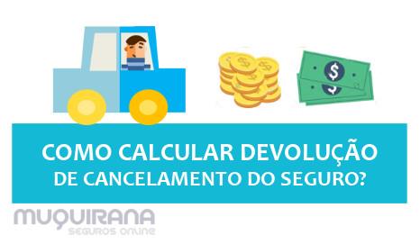 COMO CALCULAR DEVOLUÇÃO DE CANCELAMENTO SEGURO AUTOMOVEL